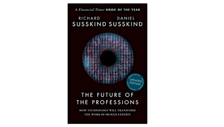 The Future of the Professions: How Technology Will Transform the Work of Human Experts, Updated Edition
